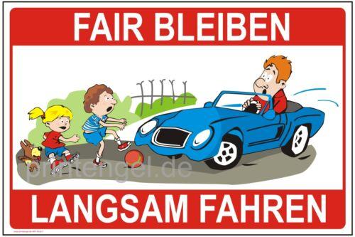 WARNSCHILD FÄIR BLEIBEN LANGSAM FAHREN HINWEISSCHILDER 3mm Alu-Verbund Kind.11