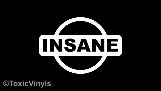 Nissan insane car sticker funny bumper jdm drift race nissan car sticker decal