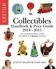 Miller's Collectables Handbook & Price Guide 2014-2015: The Indispensable Guide to What it's Really Worth! by Mark Hill, Judith Miller (Hardback, 2014)