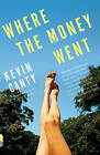 Where the Money Went: Stories by Kevin Canty (Paperback / softback, 2010)