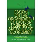 Essays on The OECS Economies Selected Writings of a Caribbean Economist Simon J