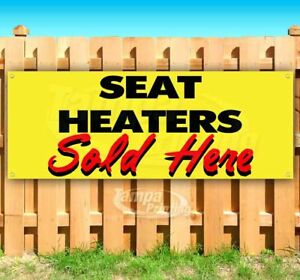 Store Seat Heaters Installed Here 13 oz Heavy Duty Vinyl Banner Sign with Metal Grommets New Advertising Many Sizes Available Flag,