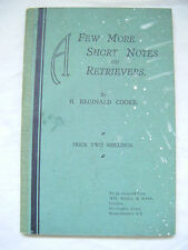 A FEW MORE SHORT NOTES ON RETRIEVERS -H. Reginald Cooke-1930 - Vintage Dog Book