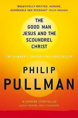 """""""AS NEW"""" The Good Man Jesus and the Scoundrel Christ (Myths), Pullman, Philip, B"""