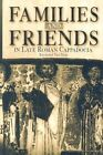 Families and Friends in Late Roman Cappadocia by Raymond Van Dam (Hardback, 2003)