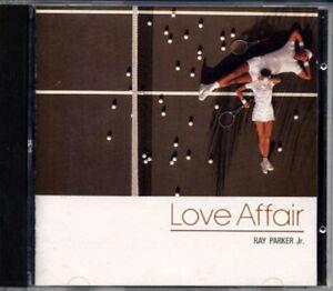 RAY PARKER Jr. Love Affair JAPAN Only CD 1987 32PD-107 3200Yen