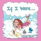 If I Were... by Michelle Brightman (Paperback / softback, 2012)