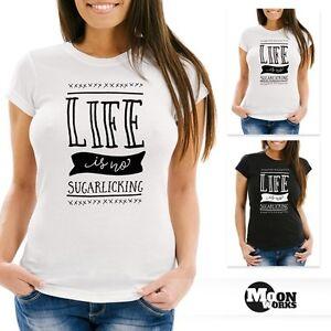Damen T-Shirt Life is no sugarlicking Denglisch Sprüche Spruch Slim Fit