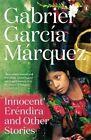 Innocent Erendira and Other Stories by Gabriel Garcia Marquez (Paperback, 2014)