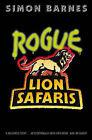 Rogue Lion Safaris by Simon Barnes (Paperback, 1998)