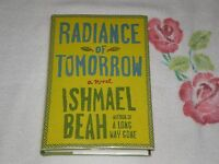 Radiance Of Tomorrow By Ishmael Beah Signed