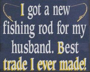 """Drôle de pêche HUMOUR """"J' ai une nouvelle canne à pêche pour mon mari"""" Métal Signe Plaque  </span>"""
