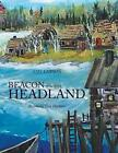 Beacon on the Headland: Becoming Two Harbors by Amy Larson (Paperback / softback, 2014)