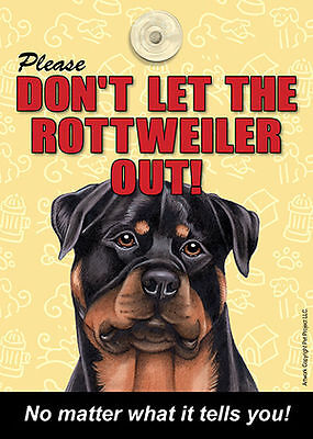 Rottweiler Don't Let the (Breed) Out Sign Suction Cup 7×5