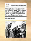 Thoughts (in Verse, ) Sacred to the Memory of the REV. Charles Wesley, Who Died March 29th, 1788; In the Eightieth Year of His Age. by James Kenton. by James Kenton (Paperback / softback, 2010)