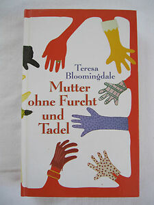 Mutter-ohne-Furcht-und-Tadel-Teresa-Bloomingdale