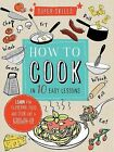 Super Skills: How to Cook in 10 Easy Lessons by Wendy Sweetser (Hardback, 2015)
