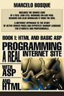 Programming a REAL Internet Site with ASP and HTML : Book I: HTML and Basic ASP by Marcelo Bosque (2003, Trade Paperback)