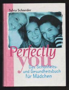 Perfectly-you-Sylvia-Schneider-Maedchenbuch-Sachbuch-mit-Inhaltsangabe