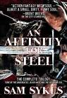 An Affinity for Steel: The Aeons' Gate Trilogy by Sam Sykes (Paperback / softback, 2016)