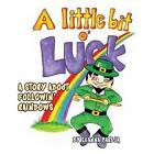 Little Bit O' Luck a Story About Followin' Rainbows 9781481714242 Pareja