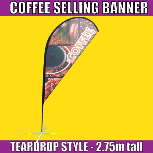 Coffee –All machines tear drop Instant Exposure Teardrop Banner 2.75m tall