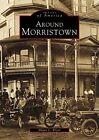 Around Morristown by Shaun C Bryer (Paperback / softback, 2001)