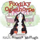 Poodiky Oglethorpe by Rosetta McHugh 9781607490869 Paperback 2009
