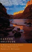 Canyon Solitude: A Woman's Solo River Journey Through the Grand Canyon