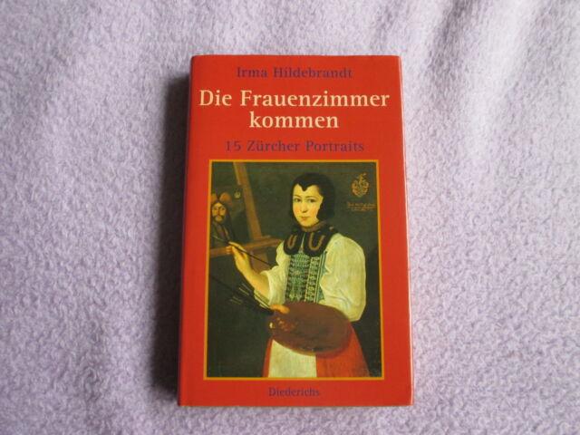 Die Frauenzimmer kommen, 15 Zürcher Portraits, mit Signatur von Irma Hildebrandt