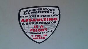 NEW YORK CITY TRANSIT BUS OPERATORS PROTECTED LAW NYC VINYL ADHESIVE SIGN DECAL