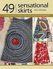 49 Sensational Skirts: Creative Embellishment Ideas for One-Of-A-Kind Designs by Alison Willoughby (Mixed media product, 2008)