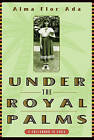 Under the Royal Palms: A Childhood in Cuba by Alma Flor Ada (Other book format, 1999)