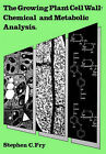 The Growing Plant Cell Wall: Chemical and Metabolic Analysis by Stephen (Paperback, 2001)