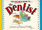 Victim's Guide to the Dentist by Roland Fiddy (Paperback, 1993)