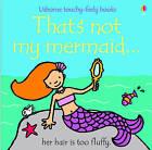 That's Not My Mermaid by Fiona Watt (Board book, 2005)