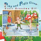 Poky and Pogly Elves Visit Grandma Elf 9781436394697 by Umi Mukherjee Paperback