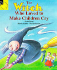 The Witch Who Loved to Make Children Cry by Denis Bond (Paperback, 1996)
