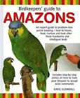 Birdkeeper's Guide to Amazons by Greg Glendell (Hardback, 2007)