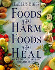 Foods That Harm, Foods That Heal: An A-Z Guide to Safe and Healthy Eating by Reader's Digest (Hardback, 1996)
