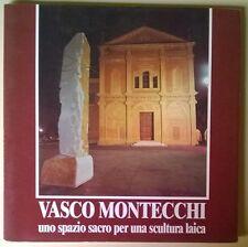 Vasco Montecchi uno spazio sacro per una scultura laica - 1990 - L