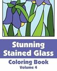 Stunning Stained Glass Coloring Book (Volume 4) by H R Wallace Publishing, Various (Paperback / softback, 2014)