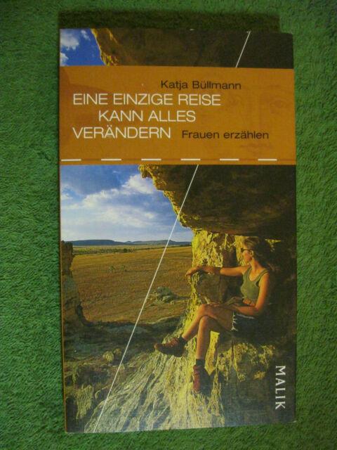 Eine Einzige Reise Kann Alles Verändern Von Katja Büllmann Taschenbuch Frauen