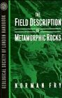 The Field Description of Metamorphic Rocks by Norman Fry (Paperback, 1991)