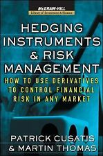 Hedging Instruments and Risk Management: How to Use Derivatives to Control Finan