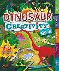 The Dinosaur Creativity Book: Games, Cut-Outs, Art Paper, Stickers, and Stencils by Penny Worms (Paperback / softback, 2015)