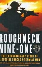 Roughneck Nine-One: The Extraordinary Story of a Special Forces A-team at War, H