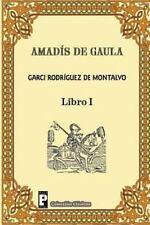 Amadis de Gaula (Libro 1) by Garci Rodriguez de Montalvo (2012, Paperback)