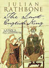 The Last English King by Julian Rathbone (Hardback, 1997)