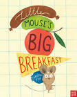 Little Mouse's Big Breakfast by Christine Pym (Paperback, 2016)